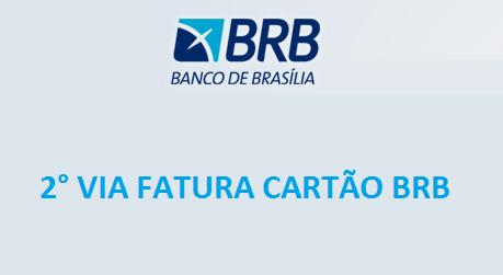 2ª Via FATURA BOLETO E CARTÃO BRB COMO TER ACESSO