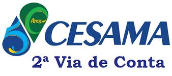 2ª Via CONTA E FATURA CESAMA ACESSO VIA ONLINE