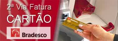 2ª Via FATURA BOLETO E CARTÃO BRADESCO OUTROS SERVIÇOS RELACIONADOS ACESSE VIA APP LIGUE E OUTROS ACESSOS