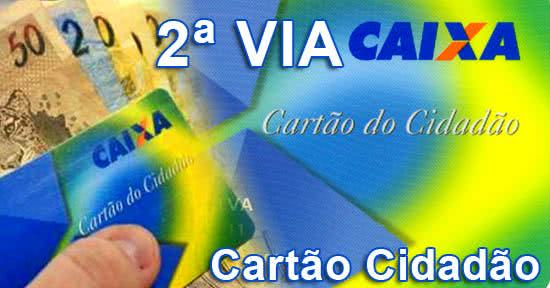 2ª Via CARTÃO CIDADÃO FGTS PIS SEGURO DESEMPREGO ACESSO VIA APP