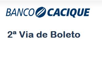 2ª Via BOLETO E FATURA BANCO CACIQUE DICAS DE COMO TER ACESSO