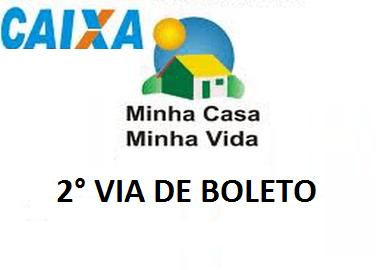 2ª Via FATURA BOLETO E SIMULADOR MINHA CASA MINHA VIDA COMO CONTRATAR